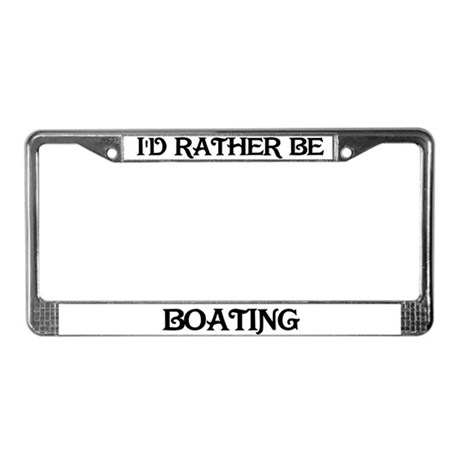 Rather Be Boating License Plate Frame