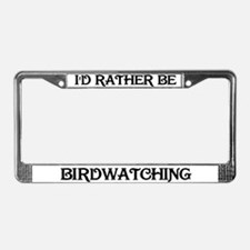 Rather Be Birdwatching License Plate Frame