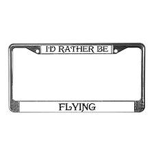 Rather be Flying License Plate Frame