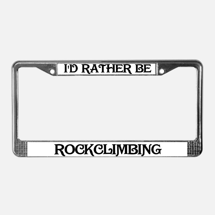 Rather be Rockclimbing License Plate Frame