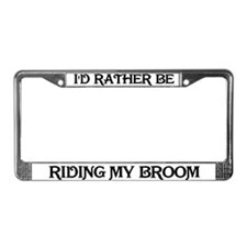 Rather be Riding my Broom License Plate Frame