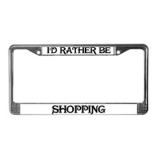Rather be Shopping License Plate Frame