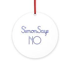 Simon Says NO Ornament (Round)
