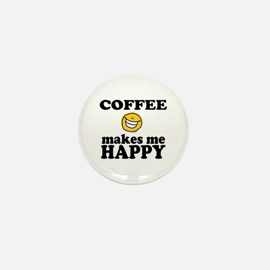 Coffee Makes Me happy Mini Button