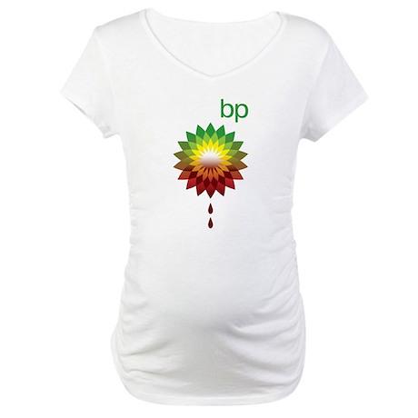 BP's Oil Spill Maternity T-Shirt