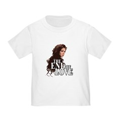 End of Love Toddler T-Shirt