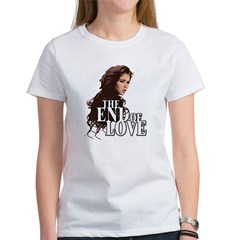 End of Love Women's T-Shirt