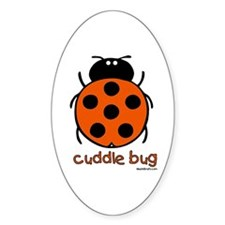cuddle bug Oval Decal