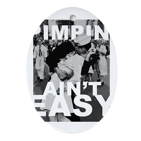 Pimpin' Ain't Easy Ornament (Oval)