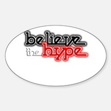 Believe the Hype Decal