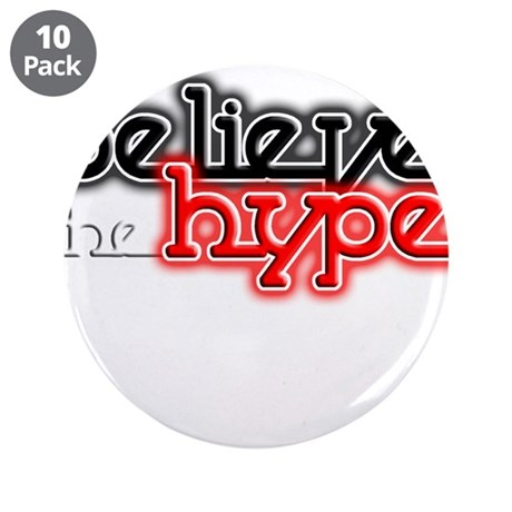 "Believe the Hype 3.5"" Button (10 pack)"