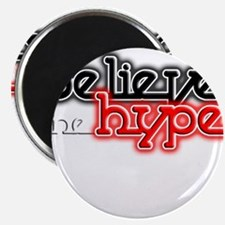 Believe the Hype Magnet