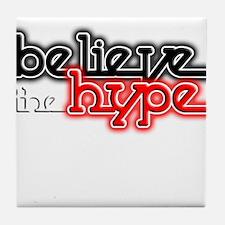 Believe the Hype Tile Coaster