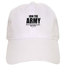 Join the Army, meet interesting people ~ Baseball Cap