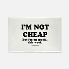 I'm not cheap ~ Rectangle Magnet