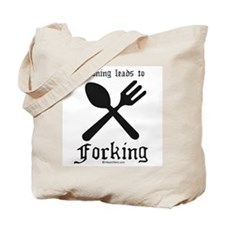 Spooning leads to forking ~  Tote Bag