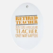 Cute Retired teacher Oval Ornament
