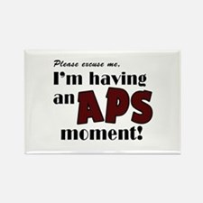I'm Having an APS Moment Rectangle Magnet