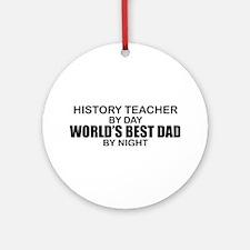 World's Best Dad - History Teacher Ornament (Round