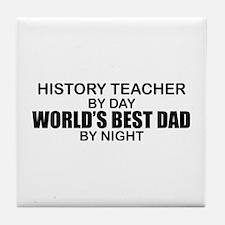 World's Best Dad - History Teacher Tile Coaster