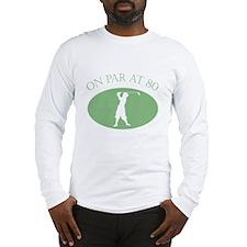 On Par At 80 Long Sleeve T-Shirt