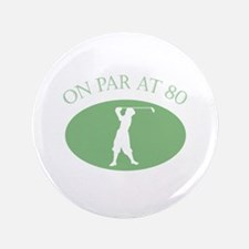 """On Par At 80 3.5"""" Button"""