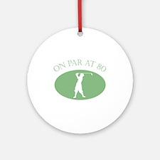 On Par At 80 Ornament (Round)