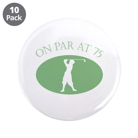 "On Par At 75 3.5"" Button (10 pack)"
