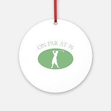 On Par At 75 Ornament (Round)