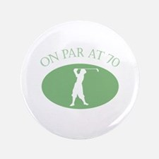 """On Par At 70 3.5"""" Button"""