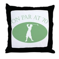 On Par At 70 Throw Pillow