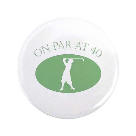 "On Par At 40 3.5"" Button (100 pack)"