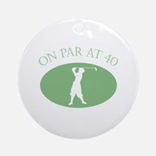 On Par At 40 Ornament (Round)