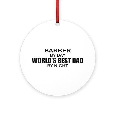 World's Best Dad - Barber Ornament (Round)