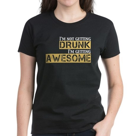 Drunk Awesome Women's Dark T-Shirt