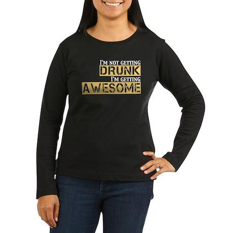 Drunk Awesome Women's Long Sleeve Dark T-Shirt