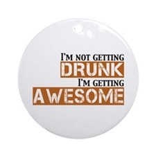Drunk Awesome Ornament (Round)