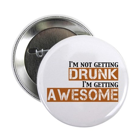 "Drunk Awesome 2.25"" Button (100 pack)"