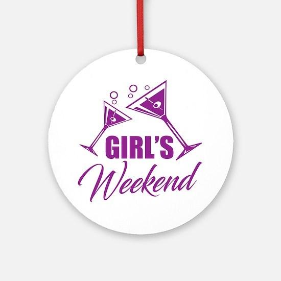 Cute Girls weekend Round Ornament