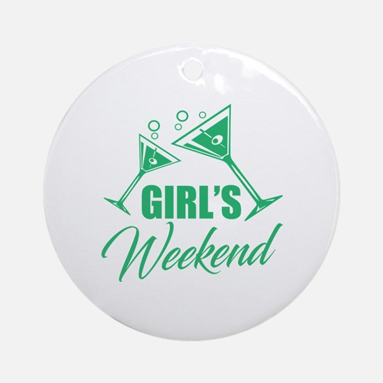 Funny Girls weekend Round Ornament