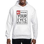 No Parking Your Eyes Hooded Sweatshirt