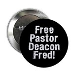 """Free Pastor Deacon Fred 2.25"""" Button (10 pack"""