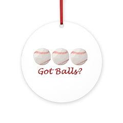 Baseball got balls? Ornament (Round)