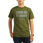 Staying Out Of Trouble (dark) Organic Men's T-Shir