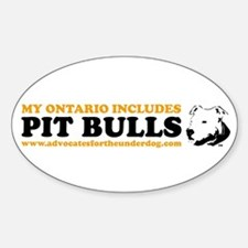 MY ONTARIO INCLUDES PIT BULLS Oval Decal
