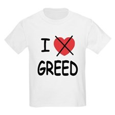 I hate greed T-Shirt