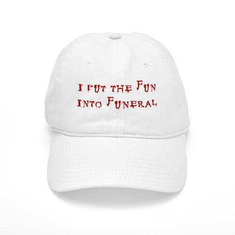 I Put the Fun Into Funeral Cap