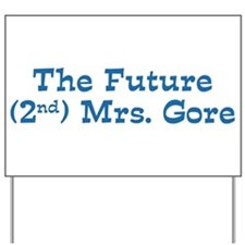 The Future 2nd Mrs Gore Yard Sign