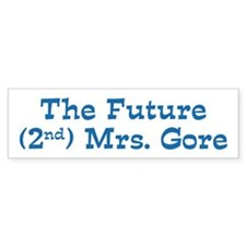 The Future 2nd Mrs. Gore Bumper Sticker