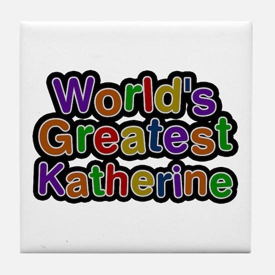 World's Greatest Katherine Tile Coaster